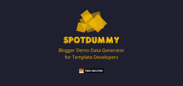 SpotDummy – Blogger Demo Data Generator for Template Developers Feature Image