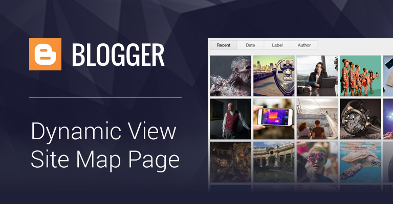 Create a Blogspot / Blogger Site Map Page Using Dynamic View Feature Image