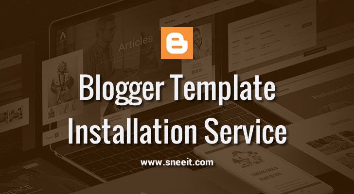 Blogger Template Installation Service Feature Image
