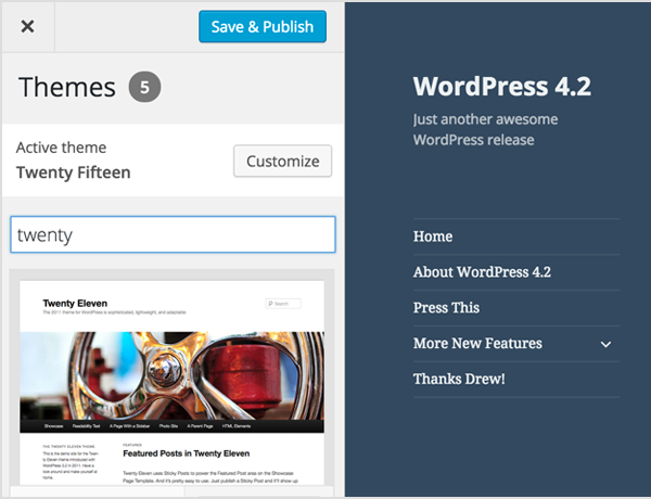 Welcome to WordPress 4.2. Let's take a look! Switch Themes in the Customizer
